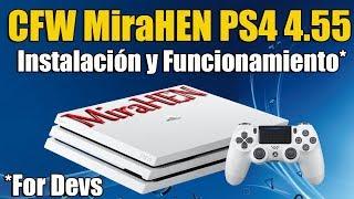 CFW MiraHEn PS4 4.55 - Instalacion y Funcionamiento - EN PROCESO