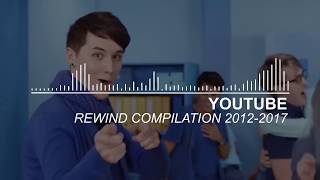 YOUTUBE REWIND COMPILATION  2012 - 2017  (Includes 2013 Original)