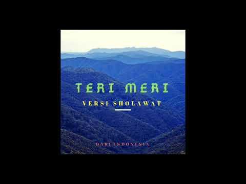 Lagu teri meri 3 versi ( india - indonesia - sholawat ) enak di dengar sambil nyantay