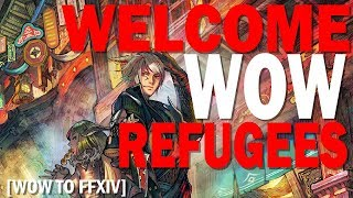 Welcome WOW Refugees - WOW To FFXIV Top 5 Things You Need to Know!