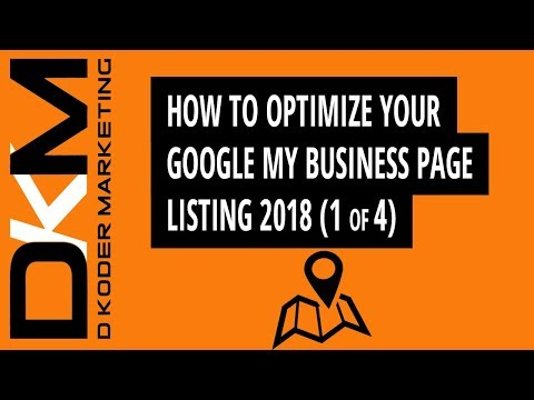 Google Places Page Optimization - How to optimize Google My Business page listing in 2018 (1 of 4)