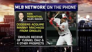 Dodgers Acquire Manny Machado | Ken Rosenthal on Manny Machado Traded to Dodgers