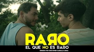 Raro el que no es raro (Weird is who´s not weird) LGBT Short Film