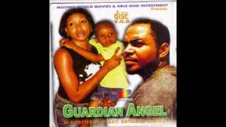 Guardian Angel   Nigerian Nollywood Movie (Sad Song)