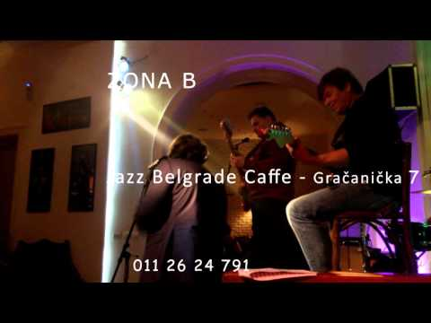 Jazz  Belgrade Caffe   ZONA B