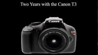 Two Years with the Canon T3 Rebel (Follow-up)