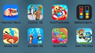 Hamster Maze,Cashier 3D,Kick The Buddy,Ball Sort Color,Sneak Out,Ice Man 3D,Sand Balls,Dan The Man