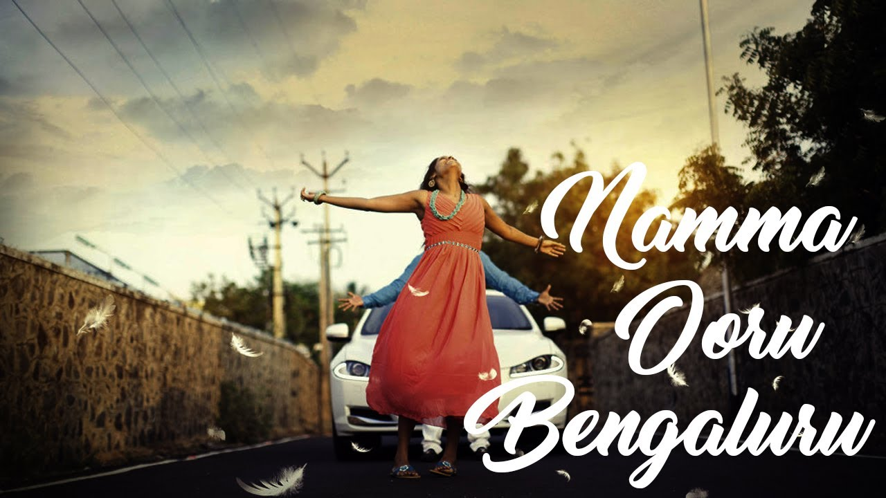 Download NAMMA OORU BENGALURU | Bangalore city Song | Kannada HD latest Song 2018 |