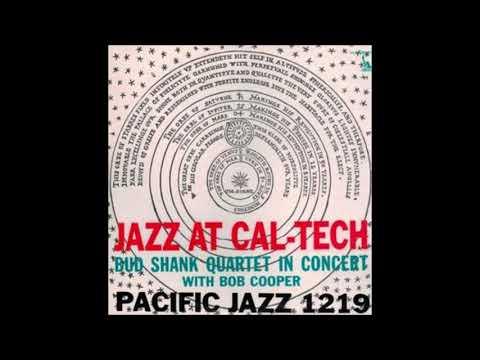 Bud Shank Quartet  - Jazz At Cal Tech ( Full Album )