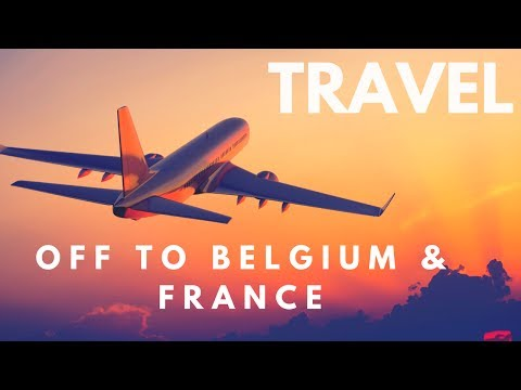 Travel Blog: In Belgium & France for the next two weeks