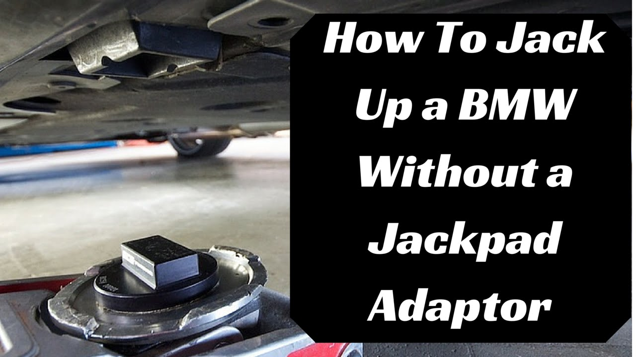 How To Jack Up Any Bmw Without A Jackpad Adaptor Youtube