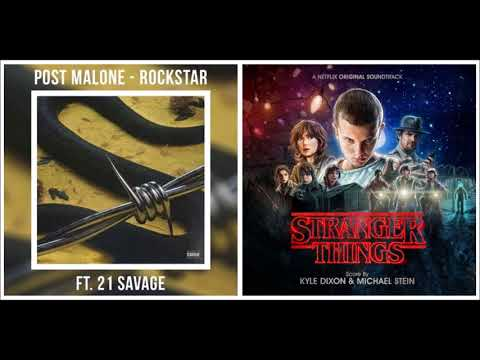 Rockstar Things: Rockstar (Post Malone Ft. 21 Savage  Vs. Stranger Things Theme (C418 Remix) Mashup