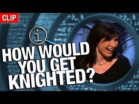 QI | How Would You Get Knighted?
