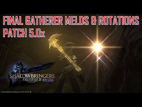 Final Fantasy XIV - Final Gatherer Melds & Rotations - Patch 5.0x