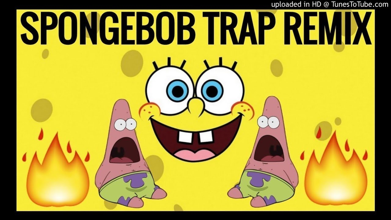 SpongeBob - Fun Song Trap Remix