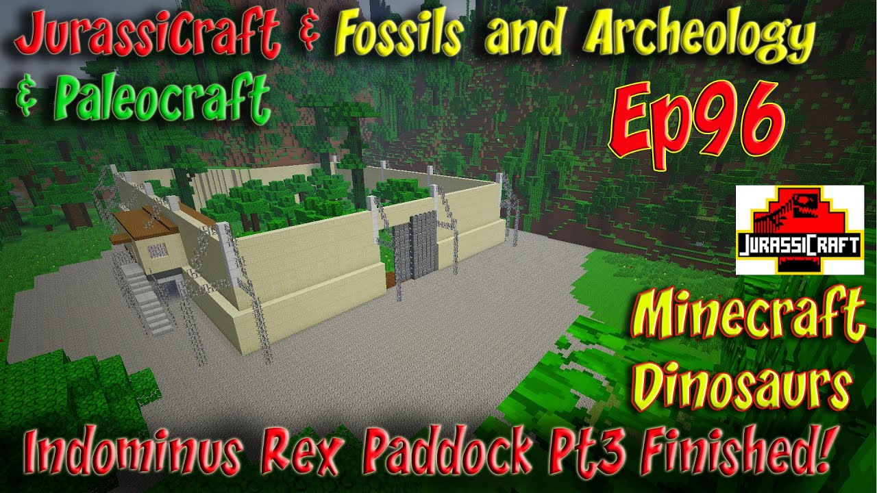 Jurassicraft & Fossils and Archeology Jurassic World Ep96 Indominus Rex  Paddock Pt3