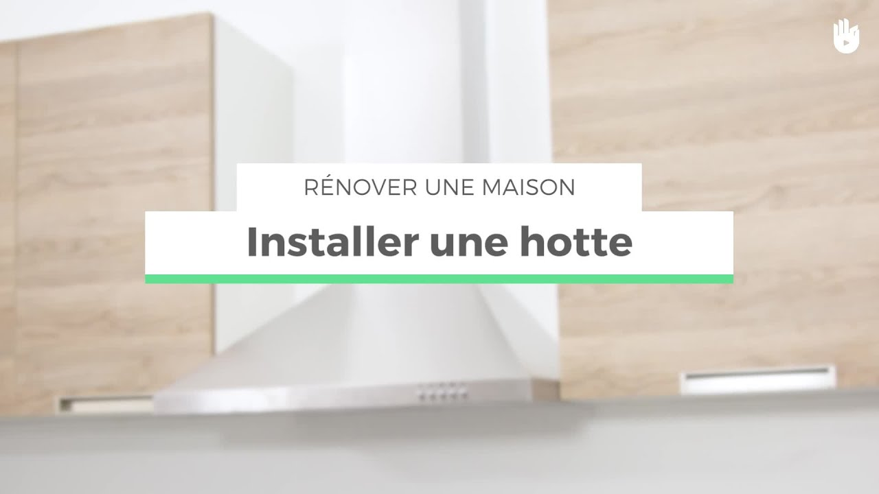 installer une hotte r nover sa maison youtube. Black Bedroom Furniture Sets. Home Design Ideas