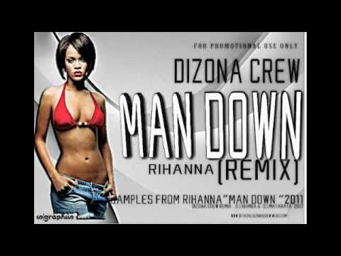 DIZONA CREW -MAN DOWN (OFFICIAL REMIX)