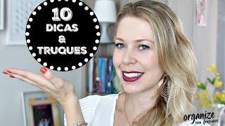 + 10 TRUQUES DE LIMPEZA E ORGANIZAÇÃO QUE VOCÊ DEVERIA SABER | Organize sem Frescuras!