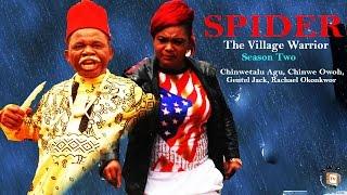 Spider The Village Warrior  Season 2   - 2015 Latest Nigerian Nollywood  Movie
