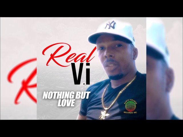 Real V. I -  Nothing But Love (FEBRUARY 2017)