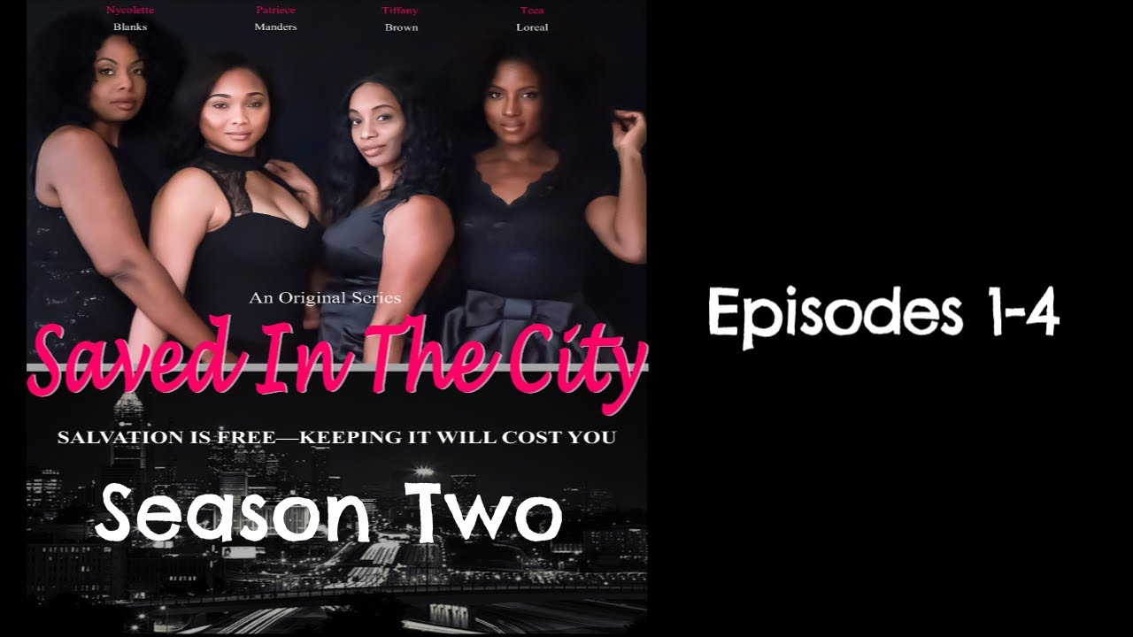 Download Saved In The City Season 2 Episodes 1-4