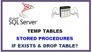 SQL Server Temp Tables - STORED PROCEDURES with IF EXISTS and DROP TABLE