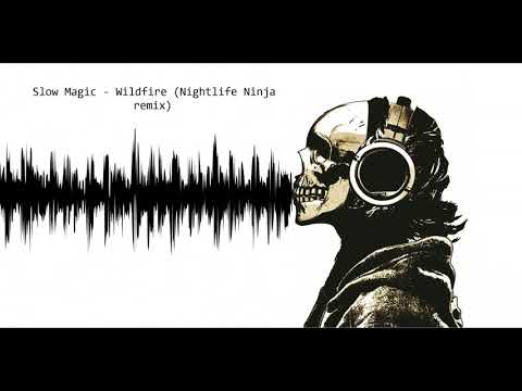 Slow Magic - Wildfire (Nightlife Ninja remix)