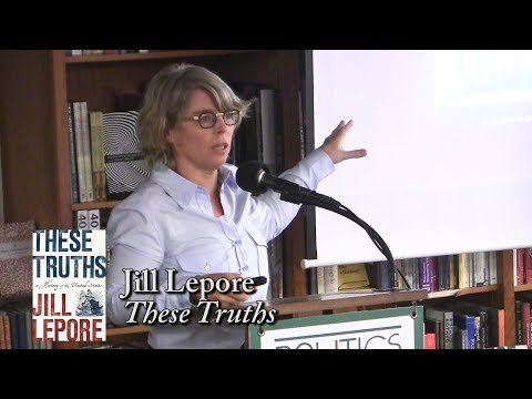 "Jill Lepore, ""These Truths"""