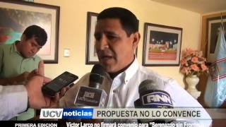 """Víctor Larco no firmará convenio para """"Serenazgo Sin Fronteras"""""""
