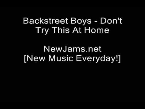 Backstreet Boys - Don't Try This At Home (NEW 2009)