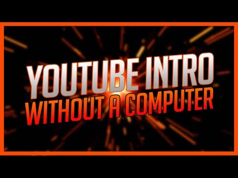 How To Make a YouTube Intro On Your Phone (iOS/Android) - August 2018