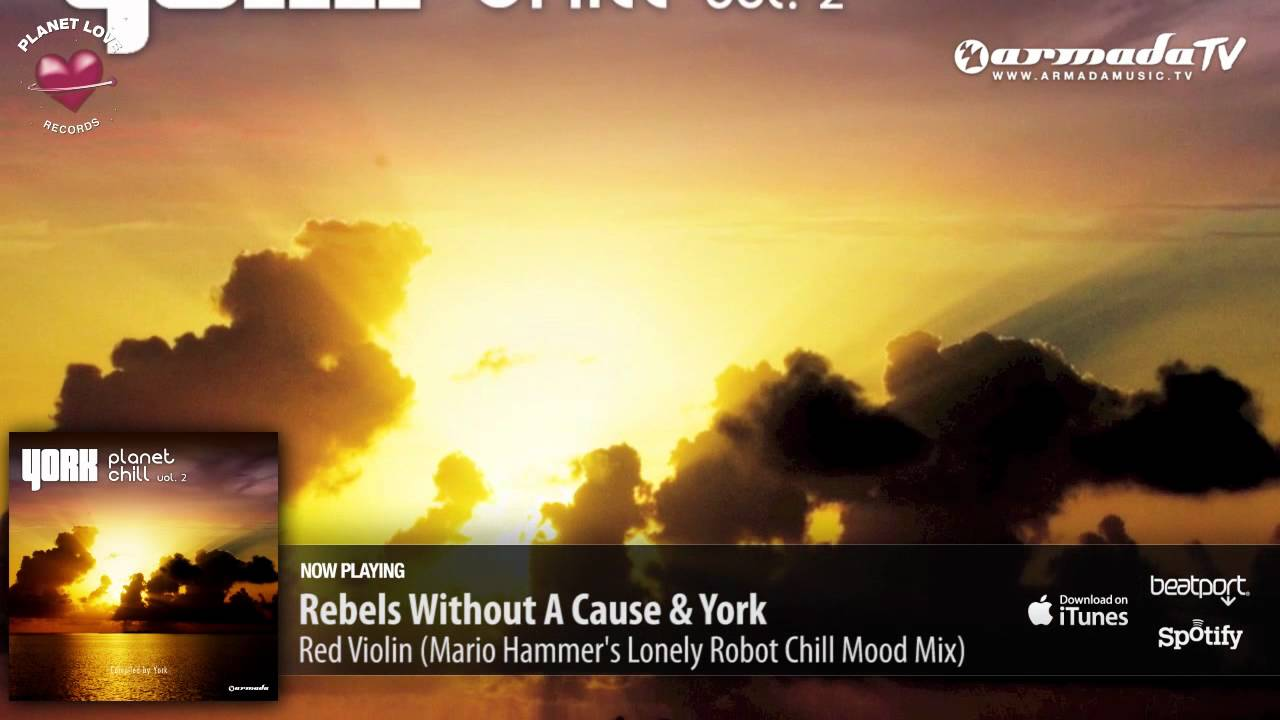 Rebels without a Cause & York - Red Violin (Mario Hammer's Lonely Robot  Chill Mood Mix)