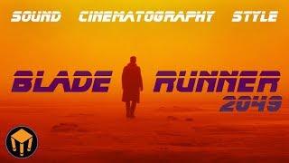 BLADE RUNNER 2049   Sound - Cinematography - Style