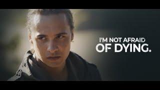 Nick Clark   I'm not afraid of dying.