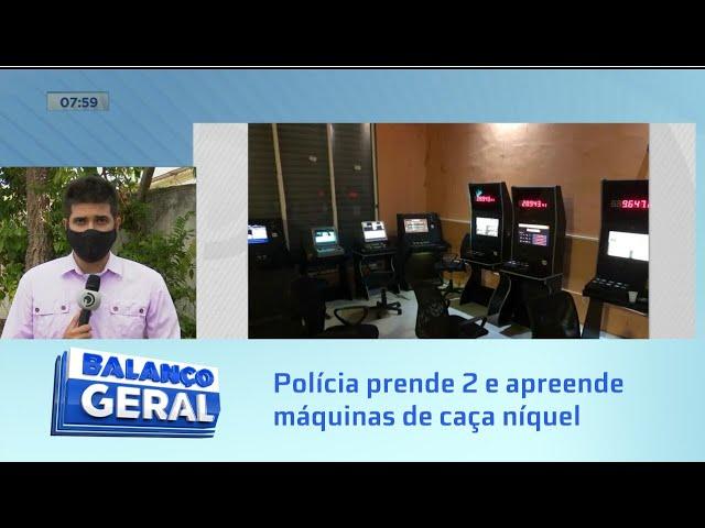 Jogos de azar: Polícia prende 2 e apreende máquinas de caça níquel na Jatiúca