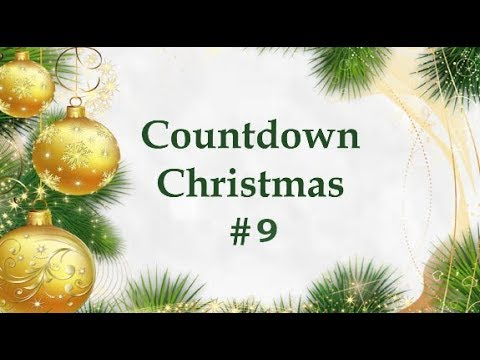🎄 Countdown Christmas # 9 🎄