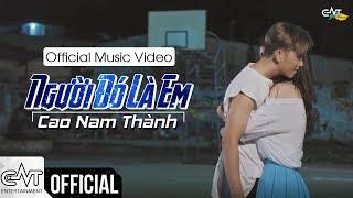 Người Đó Là Em - Cao Nam Thành (Official MV 4K)