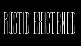 Rustic Existence - Fight For Your Death