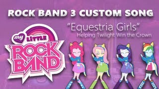 """[Rock Band 3] """"Equestria Girls (Helping Twilight Win the Crown)"""""""