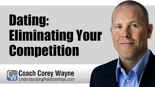 Dating: Eliminating Your Competition