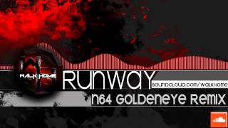 Runway - Goldeneye (N64 WalkHome Remix)