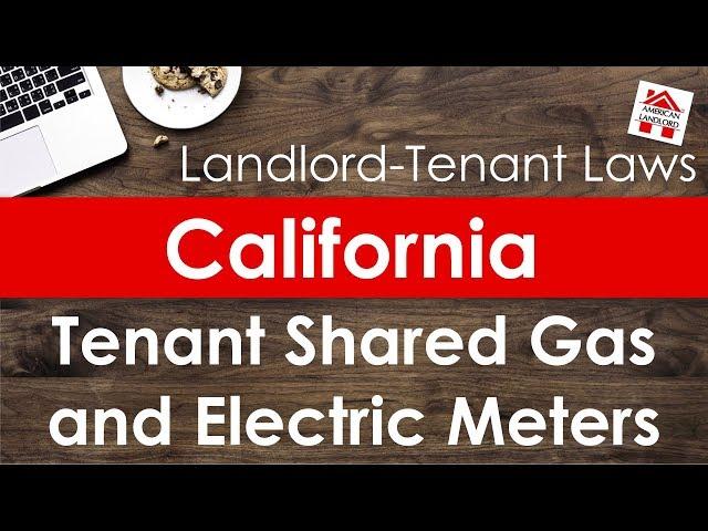 California Tenant Shared Gas & Electric Meters | American Landlord