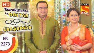 Taarak Mehta Ka Ooltah Chashmah - तारक मेहता - Ep 2273 - 21st August, 2017