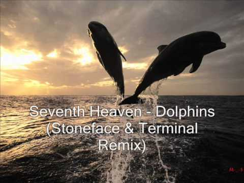 Seventh Heaven - Dolphins (Stoneface & Terminal Remix)