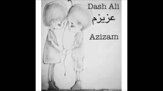 Dash Ali - Azizam (Dari Rap)