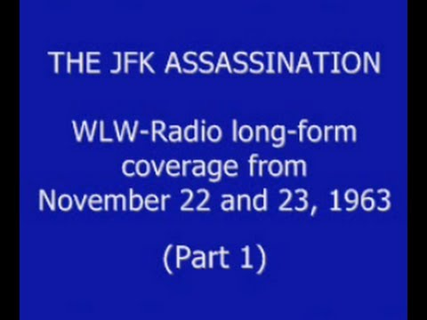 JFK'S ASSASSINATION (WLW-RADIO; CINCINNATI, OHIO) (EXTENDED COVERAGE; 33 HOURS) (PART 1)