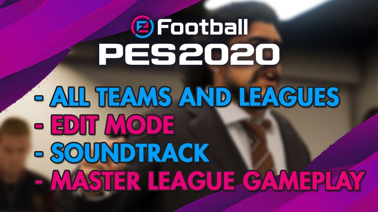 eFootball PES 2020 EARLY ACCESS | All Teams, All Leagues and MASTER LEAGUE  GAMEPLAY