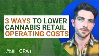 3 Ways to Lower Cannabis Retail Operating Costs
