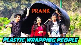 Plastic Wrapping People Prank | Pranks In India